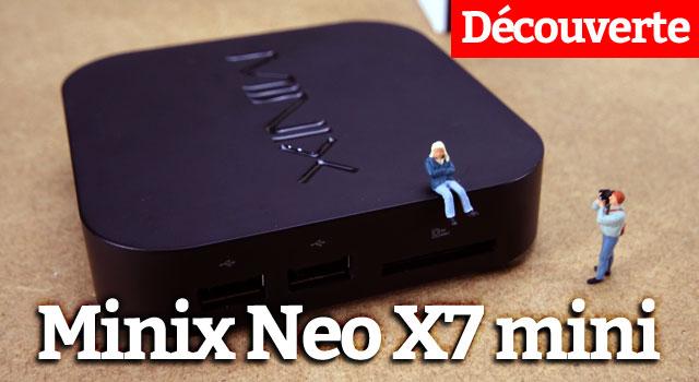 Déballage et Découverte du Minix NEO x7 mini
