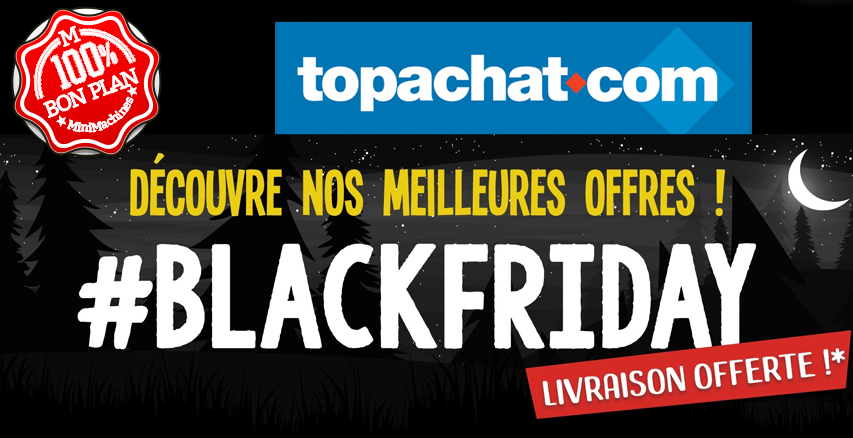 ⬛Le BlackFriday de TopAchat